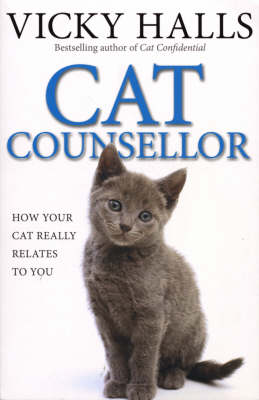 Cat Counsellor: How Your Cat Really Relates to You (Paperback)