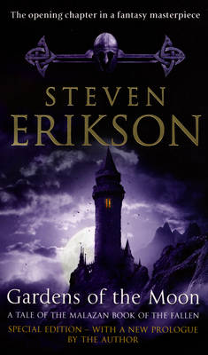 Gardens of the Moon: (Malazan Book Of The Fallen 1) - The Malazan Book of the Fallen Bk. 1 (Paperback)