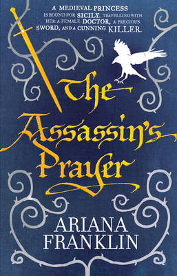 The Assassin's Prayer: Mistress of the Art of Death, Adelia Aguilar Series 4 - Adelia Aguilar 4 (Paperback)