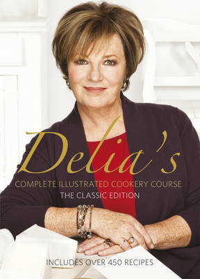 Delia's Complete Illustrated Cookery Course (Hardback)