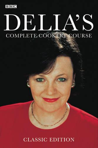 Delia's Complete Cookery Course: v.1-3 in 1v (Paperback)