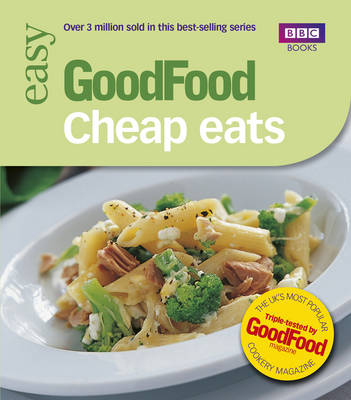 Good Food: Cheap Eats: Triple-tested Recipes (Paperback)