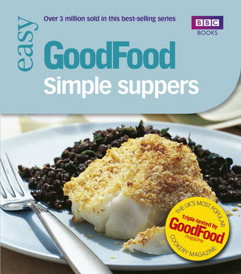Good Food: Simple Suppers: Triple-tested Recipes (Paperback)