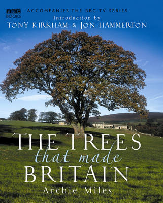 The Trees That Made Britain (Hardback)