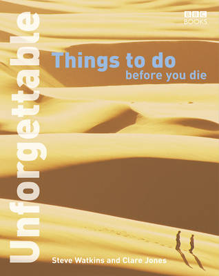 Unforgettable Things to Do Before You Die (Paperback)