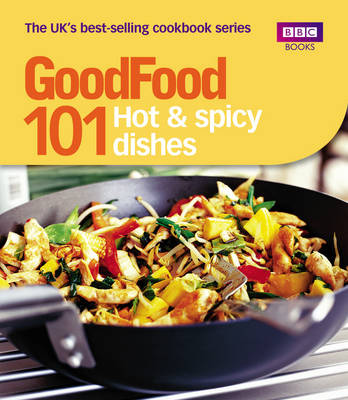 Good Food: 101 Hot & Spicy Dishes: Triple-tested Recipes (Paperback)