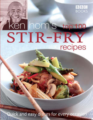 Ken Hom's Top 100 Stir-fry Recipes (Hardback)
