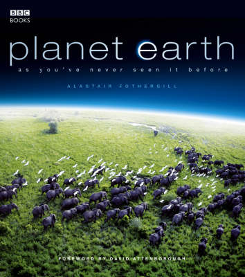 Planet Earth: A Fresh Look at a Spectacular World (Hardback)
