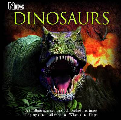 Dinosaurs: A Thrilling Journey Through Prehistoric Times (Novelty book)