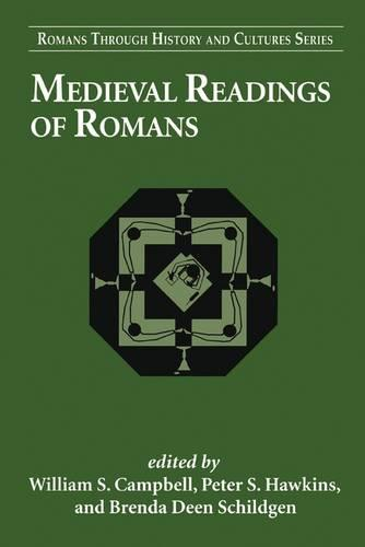 Medieval Readings of Romans - Romans Through History and Culture v. 6 (Paperback)