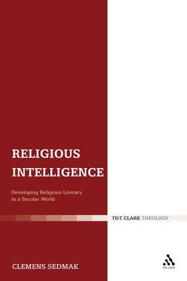 Religious Intelligence: Developing Religious Literacy in a Secular World (Hardback)