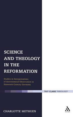 Science and Theology in the Reformation: Studies in Interpretations of Astronomical Observation in Sixteenth-century Germany (Hardback)