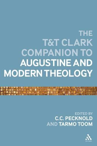 The T&T Clark Companion to Augustine and Modern Theology - Bloomsbury Companions (Hardback)