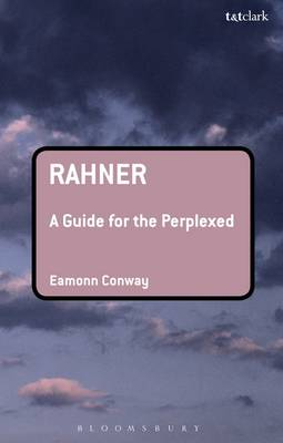 Rahner: A Guide for the Perplexed - Guides for the Perplexed 341 (Paperback)