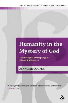 Humanity in the Mystery of God: the Theological Anthropology of Edward Schillebeeckx (Paperback)
