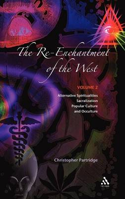 The Re-enchantment of the West: Alternative Spiritualities, Sacralization, Popular Culture and Occulture v. 2 (Hardback)