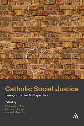 Catholic Social Justice: Theological and Practical Explorations (Paperback)
