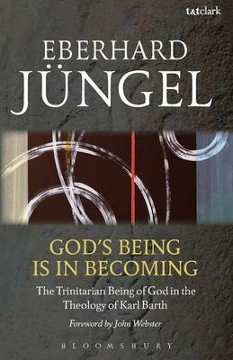 God's Being is in Becoming: The Trinitarian Being of God in the Theology of Karl Barth (Paperback)