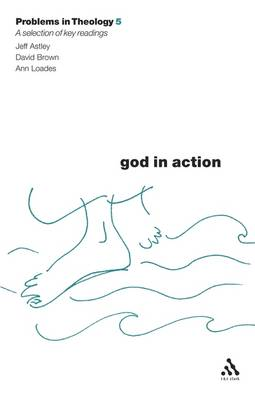 God in Action - Problems in Theology S. v. 5 (Paperback)