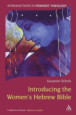 Introducing the Women's Hebrew Bible - Introductions in Feminist Theology v. 13 (Paperback)