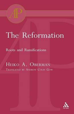 The Reformation: Roots and Ramifications (Paperback)