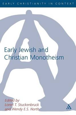 Early Jewish and Christian Monotheism - Early Christianity in Context S. (Paperback)