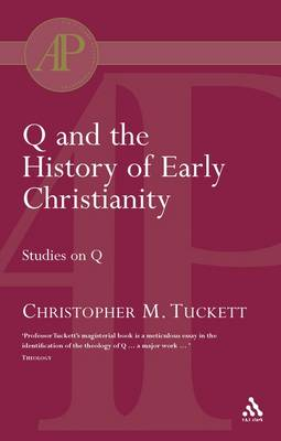 Q and the History of Early Christianity (Paperback)