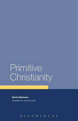 Primitive Christianity: A Survey of Recent Studies and Some New Proposals (Paperback)