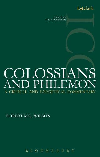 Colossians and Philemon (ICC): A Critical and Exegetical Commentary - International Critical Commentary (Paperback)