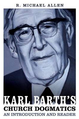 Karl Barth's Church Dogmatics: An Introduction and Reader (Paperback)
