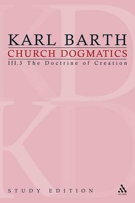 Church Dogmatics, Volume 17: The Doctrine of Creation, Volume III.3 (48-49) - Church Dogmatics 17 (Paperback)