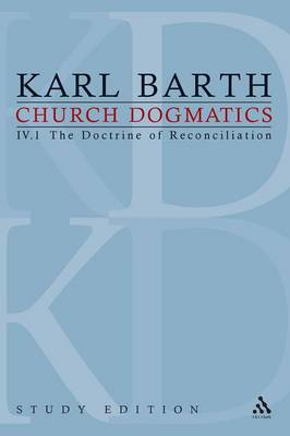 Church Dogmatics, Volume 22: The Doctrine of Reconciliation, Volume IV.1 (60) - Church Dogmatics 22 (Paperback)