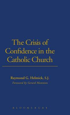 The Crisis of Confidence in the Catholic Church - Ecclesiological Investigations (Hardback)
