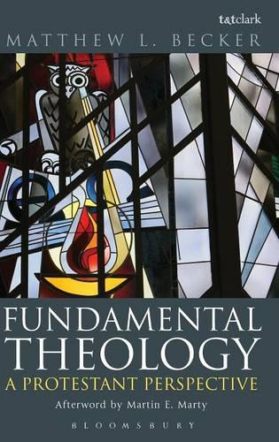 Fundamental Theology: A Protestant Perspective (Hardback)