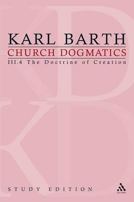 Church Dogmatics, Volume 20: The Doctrine of Creation, Volume III.4 (55-56) - Church Dogmatics 20 (Paperback)
