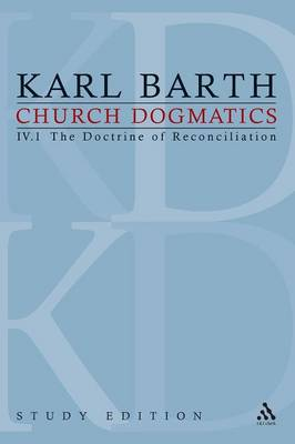 Church Dogmatics, Volume 23: The Doctrine of Reconciliation, Volume IV.1 (61-63) - Church Dogmatics 23 (Paperback)