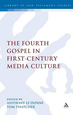 The Fourth Gospel in First-Century Media Culture - The Library of New Testament Studies 426 (Hardback)