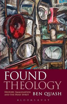 Found Theology: History, Imagination and the Holy Spirit (Paperback)