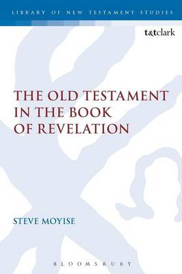 The Old Testament in the Book of Revelation - The Library of New Testament Studies (Paperback)