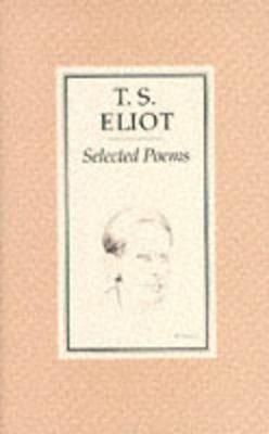 Selected Poems of T. S. Eliot (Paperback)