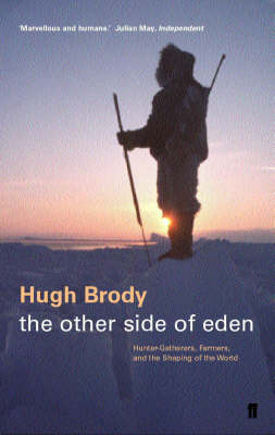 The Other Side of Eden: Hunter-Gatherers, Farmers and the Shaping of the World (Paperback)