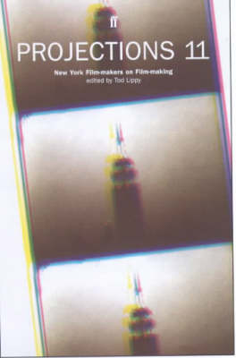 Projections 11: New York Film-makers on New York Film-making No. 11: New York Film-makers on New York Film-making (Paperback)