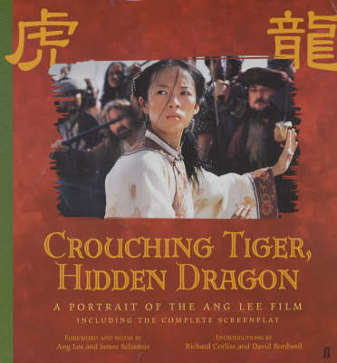 Crouching Tiger, Hidden Dragon: A Portrait of the Ang Lee Film (Paperback)