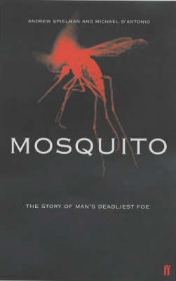 Mosquito: The Story of Man's Deadliest Foe (Paperback)