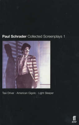 "Collected Screenplays: ""Taxi Driver"", ""American Gigolo"", ""Light Sleeper"" Volume 1 (Paperback)"