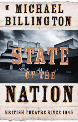 State of the Nation: British Theatre Since 1945 (Hardback)