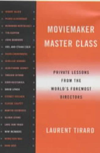 Moviemaker's Master Class: Private Lessons from the World's Foremost Directors (Paperback)