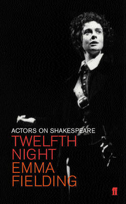 Twelfth Night (Viola): Actors on Shakespeare - Actors on Shakespeare S. (Paperback)