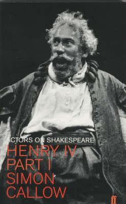 Henry IV (Falstaff): Actors on Shakespeare - Actors on Shakespeare S. (Paperback)