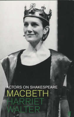 Macbeth (Lady Macbeth): Actors on Shakespeare - Actors on Shakespeare S. (Paperback)